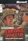 Close Combat: A Bridge Too Far